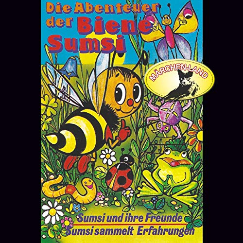Die Abenteuer der Biene Sumsi (1) Sumsi und ihre Freunde / Sumsi sammelt Erfahrungen - Märchenland 1977 / AllEars 2019