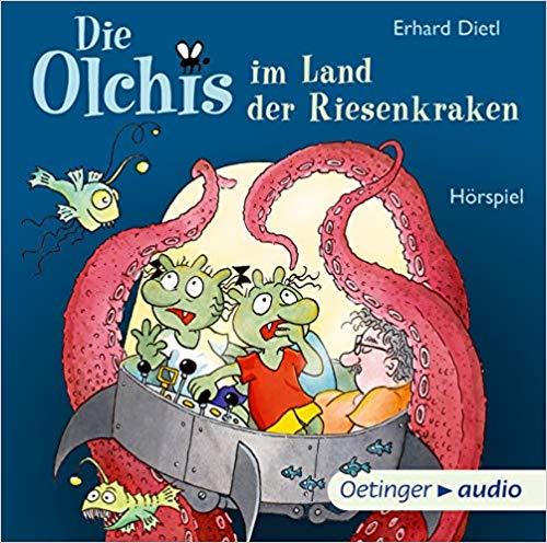 Die Olchis im Land der Riesenkraken (Erhard Dietl) Oetinger Audio 2019