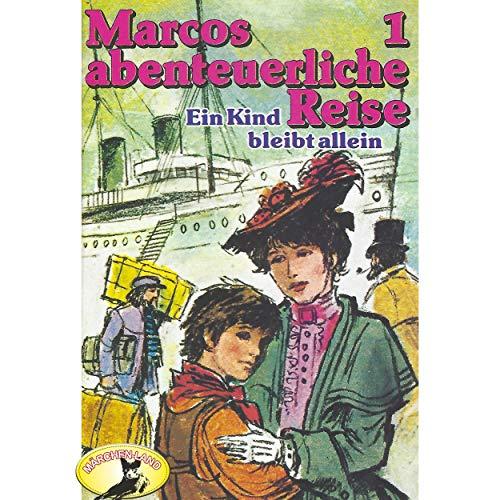 Marcos abenteuerliche Reise (1) Ein Kind bleibt allein - Märchenland 1979 / AllEars 2019