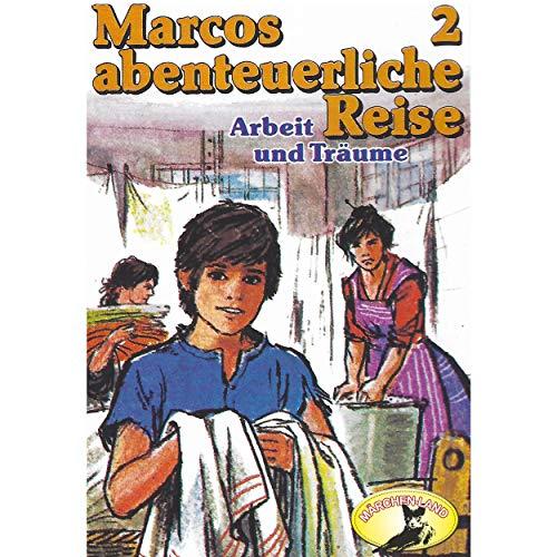 Marcos abenteuerliche Reise (2) Arbeit und Träume - Märchenland 1979 / AllEars 2019