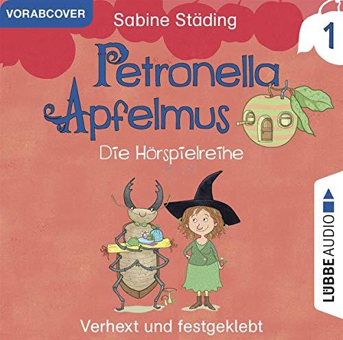 Petronella Apfelmus (1) Verhext und festgeklebt - Lübbe Audio 2019