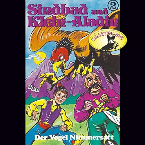 Sindbad und Klein-Aladin (2) Der Vogel Nimmersatt - Märchenland 1978 / AllEars 2019
