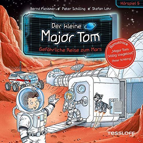 Der kleine Major Tom (5) Gefährliche Reise zum Mars - Tessloff Verlag 2019