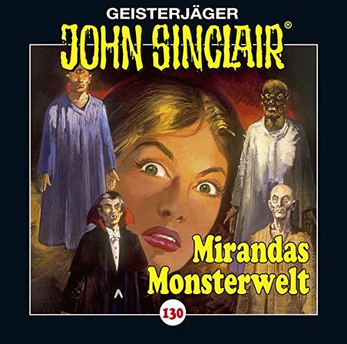 John Sinclair (130) Mirandas Monsterwelt - Lübbe Audio