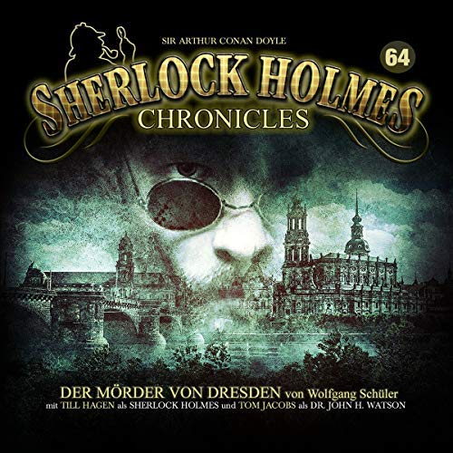 Sherlock Holmes Chronicles (64) Der Mörder von Dresden - Winterzeit 2019