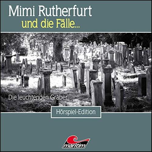 Mimi Rutherfurt und die Fälle (44) Die leuchtenden Gräber - maritim 2019