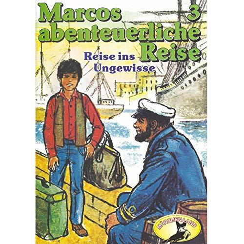 Marcos abenteuerliche Reise (3) Reise ins Ungewisse - Märchenland 1979 / Maritim / All Ears 2019