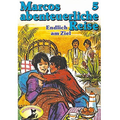 Marcos abenteuerliche Reise (5) Endlich am Ziel - Märchenland / Maritim / All Ears