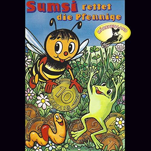 Die Abenteuer der Biene Sumsi (5) Sumsi rettet die Pfennige - Märchenland 1979 / Maritim / All Ears 2019
