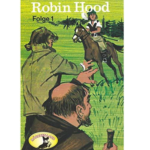 Robin Hood (1) Robin Hood Teil 1 - Märchenland / Maritim / All Ears 2019