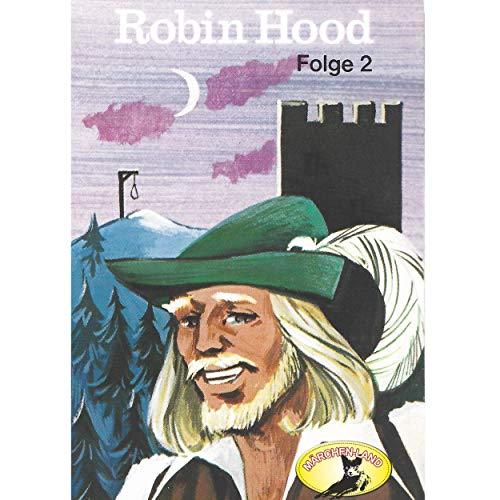 Robin Hood (2) Robin Hood Teil 2 - Märchenland / Maritim / All Ears 2019