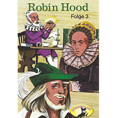 Robin Hood (3) Robin Hood Teil 3 - Märchenland  / Maritim / All Ears 2019