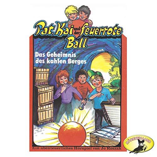 Pat, Kai und der feuerrote Ball (1) Das Geheimnis des kahlen Berges - Märchenland  / Maritim / All Ears 2019