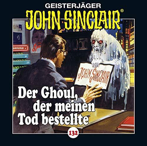 John Sinclair (132) Der Ghoul, der meinen Tod bestellte - Lübbe Audio 2019