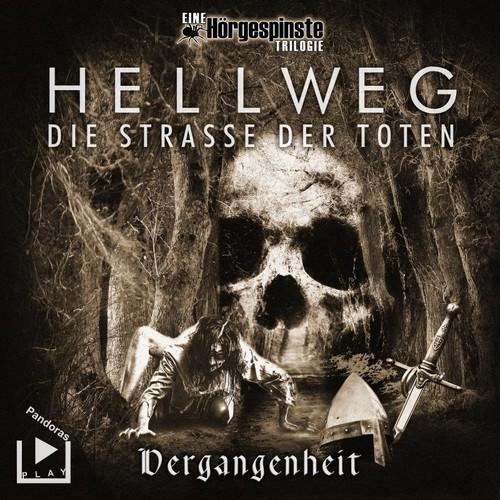 Hörgespinste Trilogie: Hellweg - Die Strasse der Toten (1) Vergangenheit - Pandoras Play 2019