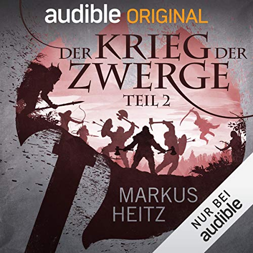 Der Krieg der Zwerge Teil 2 (Markus Heitz) Audible 2019