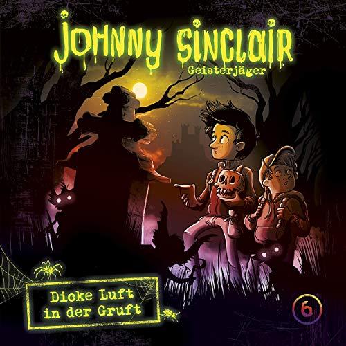 Johnny Sinclair (6) Dicke Luft in der Gruft Teil 3 - Folgenreich 2019