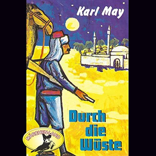Durch die Wüste (Karl May) Märchenland  / Maritim / All Ears