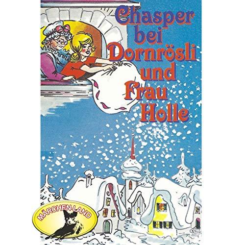 Chasper bei Dornrösli und Frau Holle () Märchenland / Maritim / All Ears