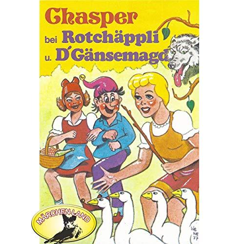 Chasper bei Rotchäppli und D' Gänsemagd () Märchenland / Maritim / All Ears