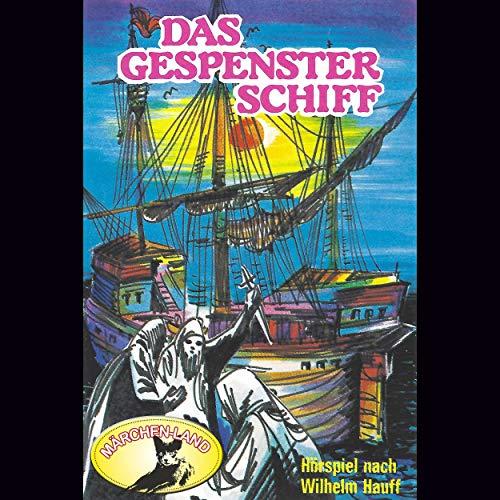 Das Gespensterschiff (Wilhelm Hauff) Märchenland / Maritim / All Ears 2019