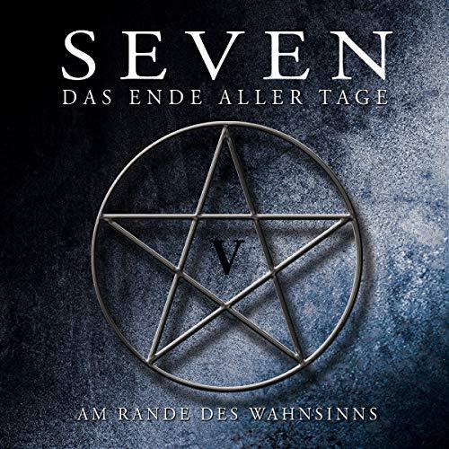 SEVEN - Das Ende aller Tage (5) Am Rande des Wahnsinns - Romantruhe Audio 2019
