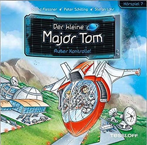 Der kleine Major Tom (7) Außer Kontrolle! - Tessloff Verlag 2019