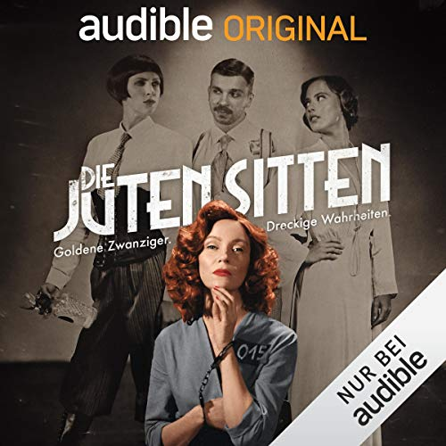 Die juten Sitten (Anna Basener) Audible 2019