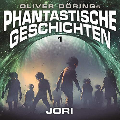Oliver Dörings Phantastische Geschichten (1) Jori - Imaga 2019