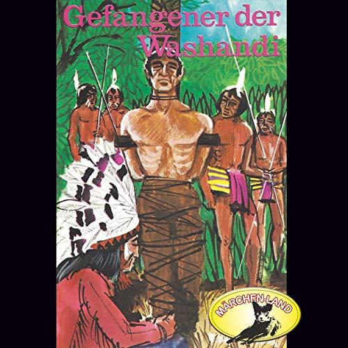 Gefangener der Washandi (Karl May) Märchenland / Maritim / All Ears 2019