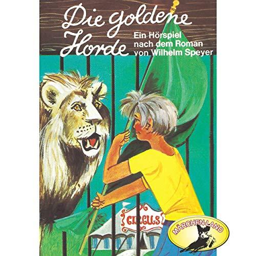 Die goldene Horde  (Wilhelm Speyer) Märchenland  / Maritim / All Ears 2019