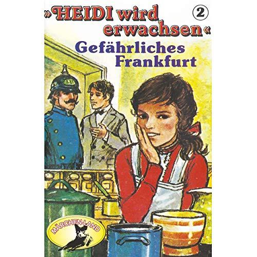Heidi wird erwachsen (2) Gefährliches Frankfurt - Märchenland / Maritim / All Ears 2019