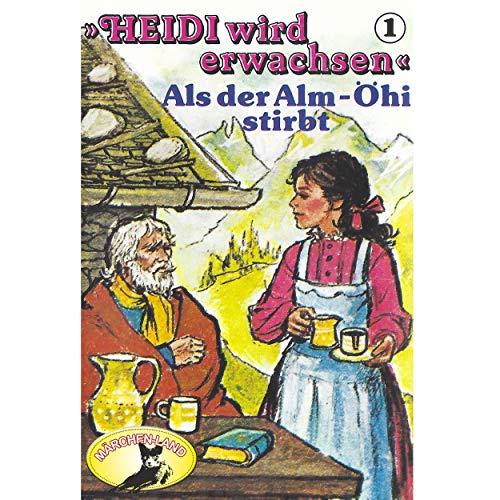 Heidi wird erwachsen (1) Als der Alm-Öhi stirbt - Märchenland / Maritim / All Ears 2019