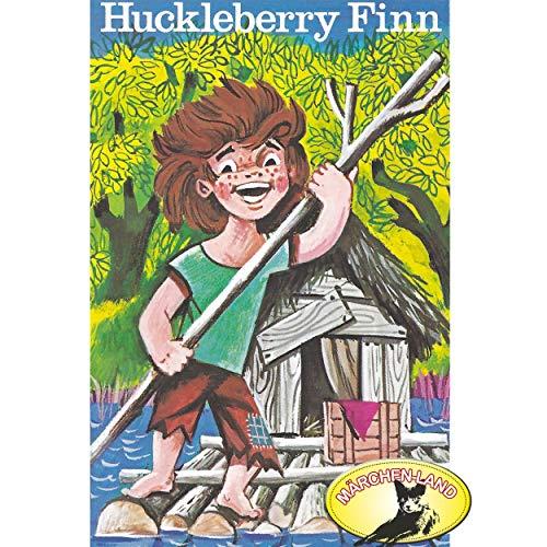 Huckleberry Finn (Mark Twain) Märchenland / Maritim / All Ears 2019