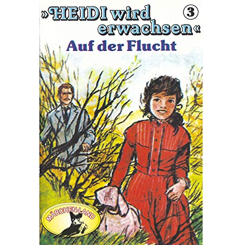 Heidi wird erwachsen (3) Auf der Flucht - Märchenland / Maritim / All Ears 2019