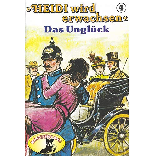 Heidi wird erwachsen (4) Das Unglück - Märchenland / Maritim / All Ears 2019