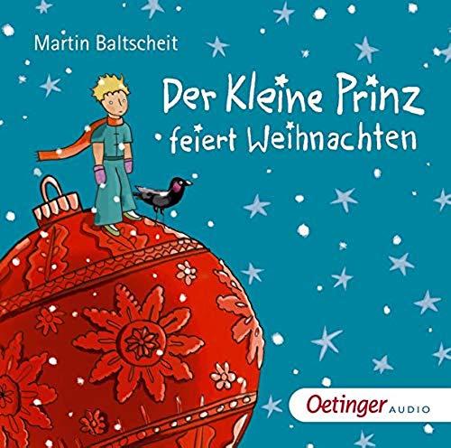 Der kleine Prinz feiert Weihnachten (Martin Baltscheit) Oetinger Audio 2019