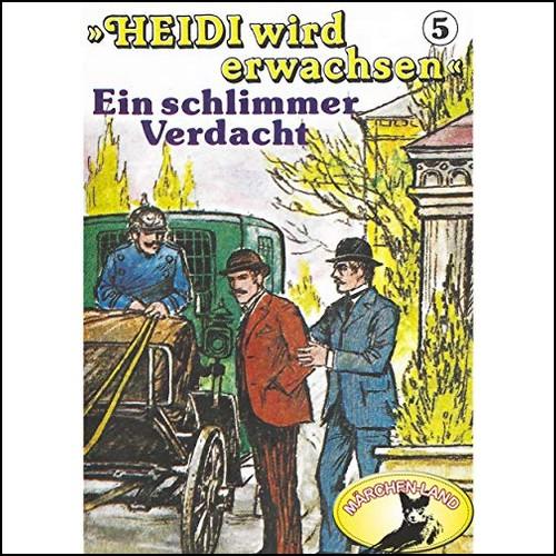 Heidi wird erwachsen (5) Ein schlimmer Verdacht - Märchenland  / Maritim / All Ears 2019