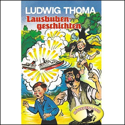 Lausbubengeschichten (Ludwig Thoma) PEG 1974 - Märchenland 19?? - Maritim - All Ears 2019