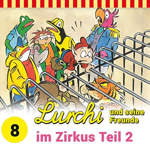 Lurchi und seine Freunde (8) im Zirkus Teil 2 - Kiddinx 2019