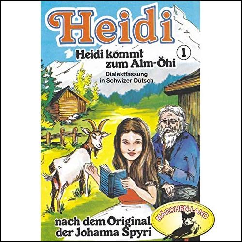 Heidi (1) Heidi kommt zum Alm-Öhi (Schwizer Dütsch) - Märchenland  / Maritim / All Ears 2019