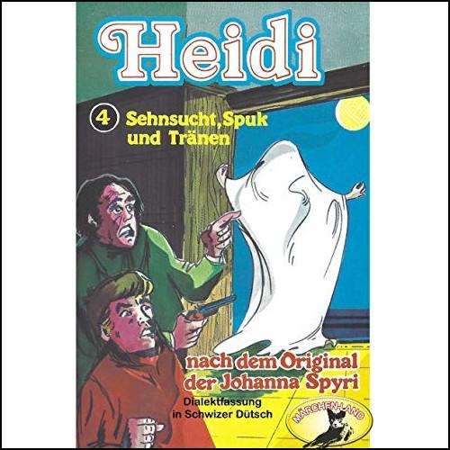 Heidi (4) Sehnsucht, Spuk und Tränen (Schwizer Dütsch) - Märchenland / Maritim / All Ears 2019