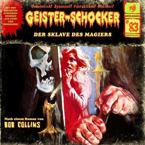 Geister-Schocker (83) Der Sklave des Magiers - Romantruhe Audio