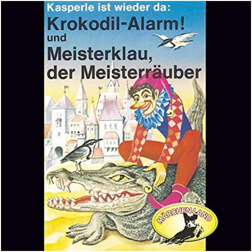 Kasperle ist wieder da (4) Krokodil-Alarm! und Meisterklau, der Meisterräuber - Märchenland / Maritim / All Ears 2019