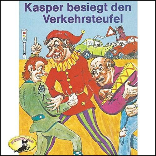 Kasperle ist wieder da (8) Kasper besiegt den Verkehrsteufel - Märchenland / Maritim / All Ears 2019