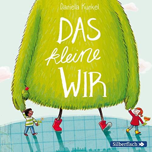 Das kleine WIR (Daniela Kunkel) Silberfisch/Hörbuch Hamburg 2019