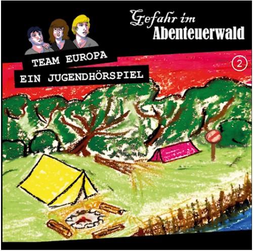 Team Europa (2) Gefahr im Abenteuerwald -