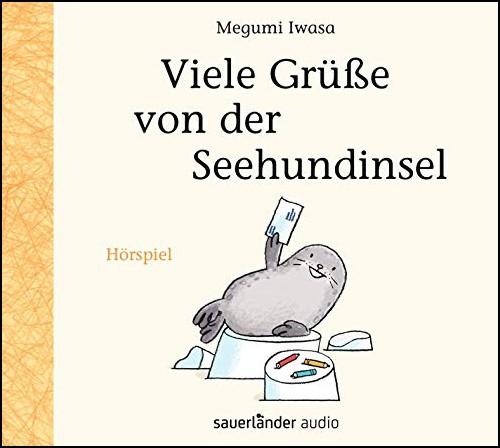 Viele Grüße von der Seehundinsel (Megumi Iwasa) Sauerländer Audio 2019