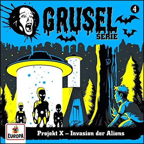 Gruselserie (4) Projekt X-Invasion der Aliens - Europa 2019