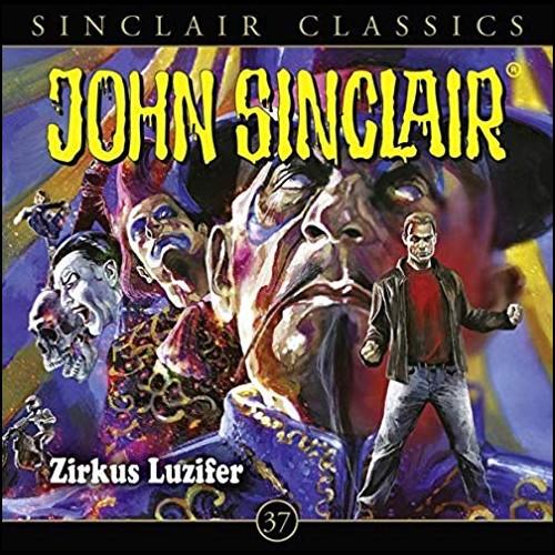 John Sinclair Classics (37) Zirkus Luzifer - Lübbe Audio 2019